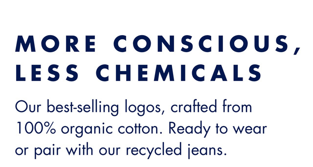 MORE CONSCIOUS, LESS CHEMICALS